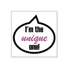"Im_the_unique Square Sticker 3"" x 3"""
