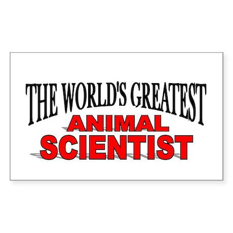 """""""The World's Greatest Animal Scientist"""" Sticker (R"""