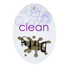 Dish Washer Magnet - Is it Clean or  Oval Ornament