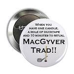 MacGyver Trad Button