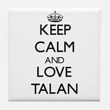 Keep Calm and Love Talan Tile Coaster