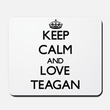 Keep Calm and Love Teagan Mousepad