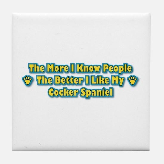 Like My Spaniel Tile Coaster