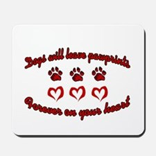 Dogs Leave Pawprints Mousepad