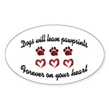 Dogs Leave Pawprints Oval Decal