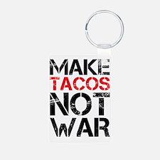 MAKE TACOS NOT WAR Keychains