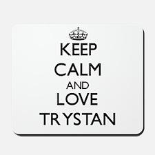 Keep Calm and Love Trystan Mousepad