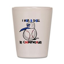 Had a Ball in Cooperstown Shot Glass