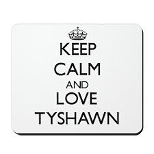 Keep Calm and Love Tyshawn Mousepad