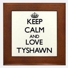 Keep Calm and Love Tyshawn Framed Tile