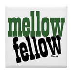 Mellow Fellow Tile Coaster