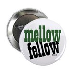 "Mellow Fellow 2.25"" Button (10 pack)"