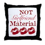 Not girlfriend... Throw Pillow