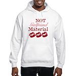 Not girlfriend... Hooded Sweatshirt
