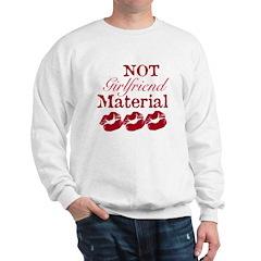 Not girlfriend... Sweatshirt