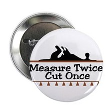 "Measure Twice 2.25"" Button (10 pack)"