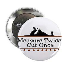Measure Twice Button