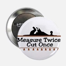 Measure Twice Button