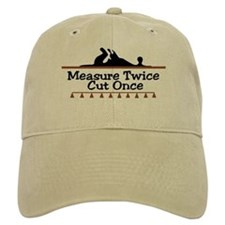 Measure Twice Baseball Cap