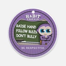 be respectful copy Round Ornament