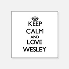 Keep Calm and Love Wesley Sticker