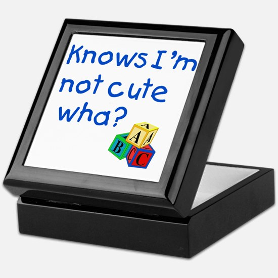 Knows Im not cute wha large Keepsake Box