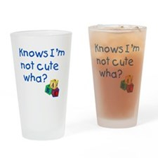 Knows Im not cute wha large Drinking Glass