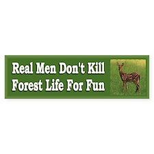 Real Men Dont Kill Bumper Bumper Sticker