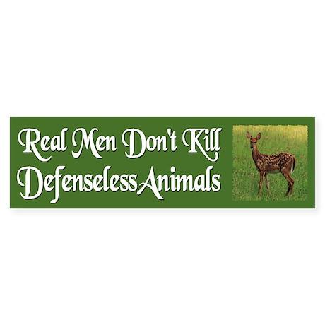 Real Men Dont Hunt - Bumper Sticker