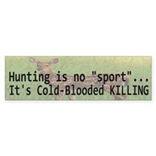 Hunting Is Not A Sport Bumper Bumper Sticker