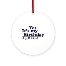 April 22 Birthday Ornament (Round)