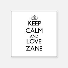 Keep Calm and Love Zane Sticker