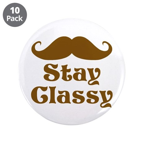 """Stay Classy Mustache 3.5"""" Button (10 pack)"""