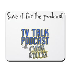 saveitforthepodcast with logo Mousepad