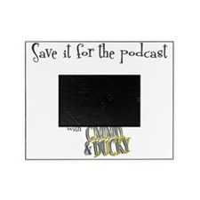 saveitforthepodcast with logo Picture Frame