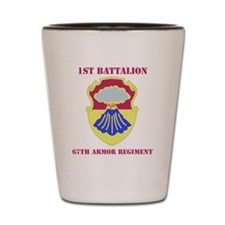 DUI - 1-67th Armor Regiment with Text Shot Glass