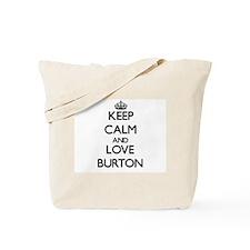 Keep Calm and Love Burton Tote Bag
