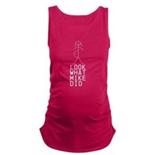 Look what Mike did Maternity Tank Top