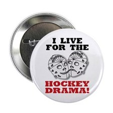 I Live for the Hockey Drama Button