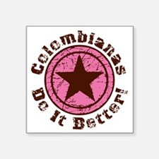 "Colombianas Do It Better Gr Square Sticker 3"" x 3"""