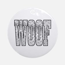 DiamoPnd late Woof Ornament (Round)
