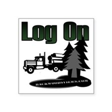 "LOG ON DESIGN SEMI AND TREE Square Sticker 3"" x 3"""
