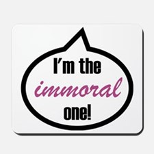 Im_the_immoral Mousepad