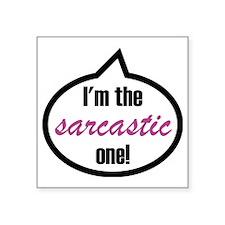 """Im_the_sarcastic Square Sticker 3"""" x 3"""""""