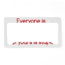 stupid_opinion_btle2 License Plate Holder