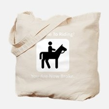 Horses Broke White Tote Bag