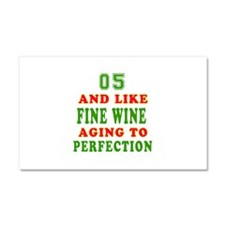Funny 05 And Like Fine Wine Birthday Car Magnet 20