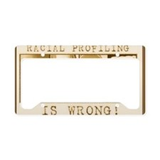 racialprofilinwrong-1 License Plate Holder