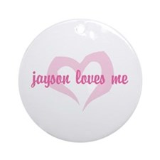 """jayson loves me"" Ornament (Round)"