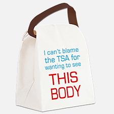 cant blame the tsa Canvas Lunch Bag
